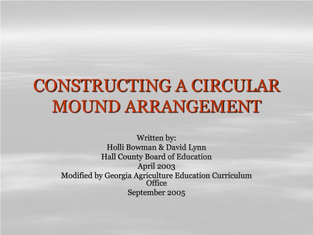 constructing a circular mound arrangement