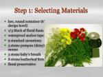step 1 selecting materials