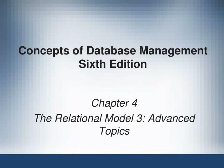 Concepts of database management sixth edition l.jpg