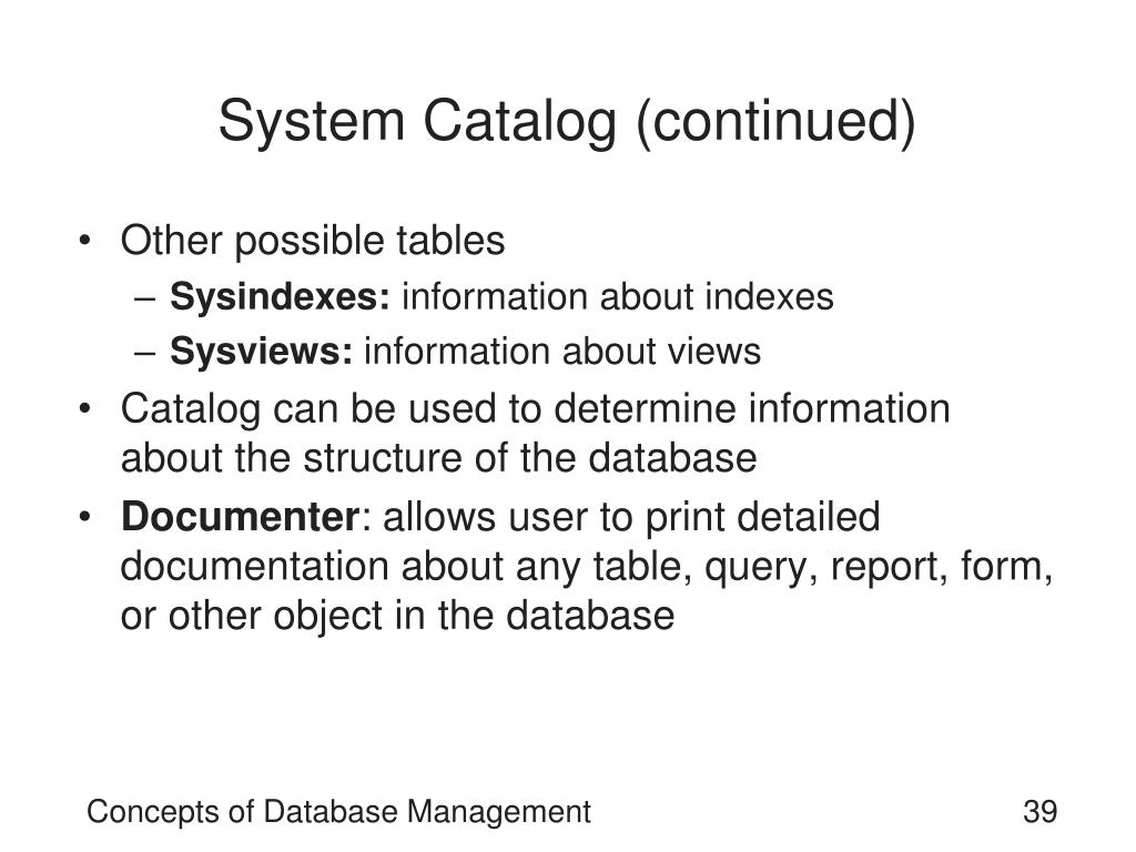 System Catalog (continued)