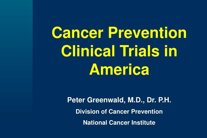 Cancer Prevention Clinical Trials in America