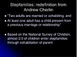 stepfamilies redefinition from andrew cherlin