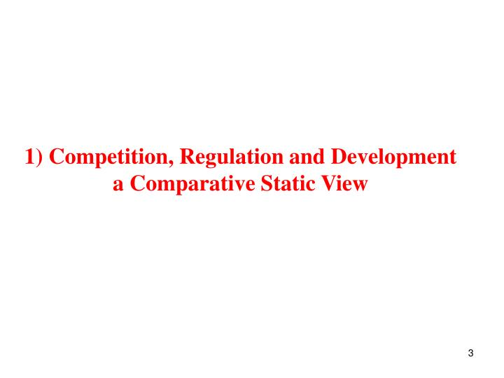 1 competition regulation and development a comparative static view