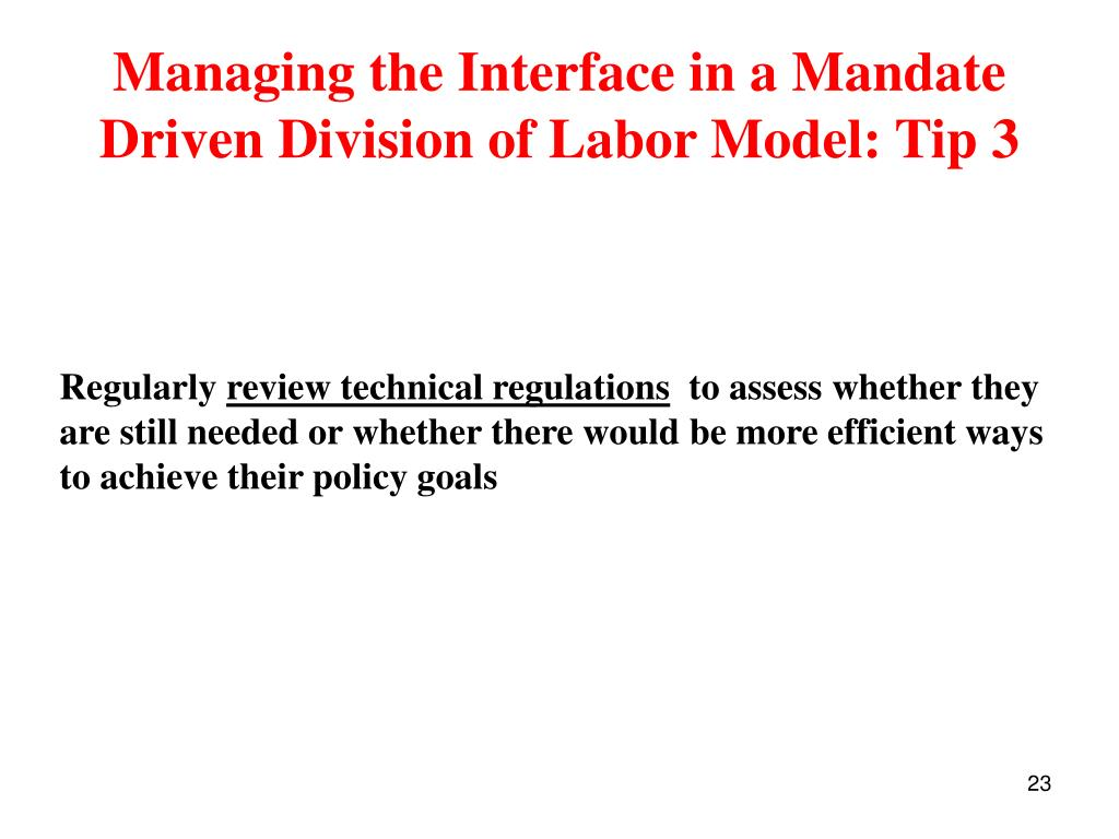 Managing the Interface in a Mandate Driven Division of Labor Model: Tip 3