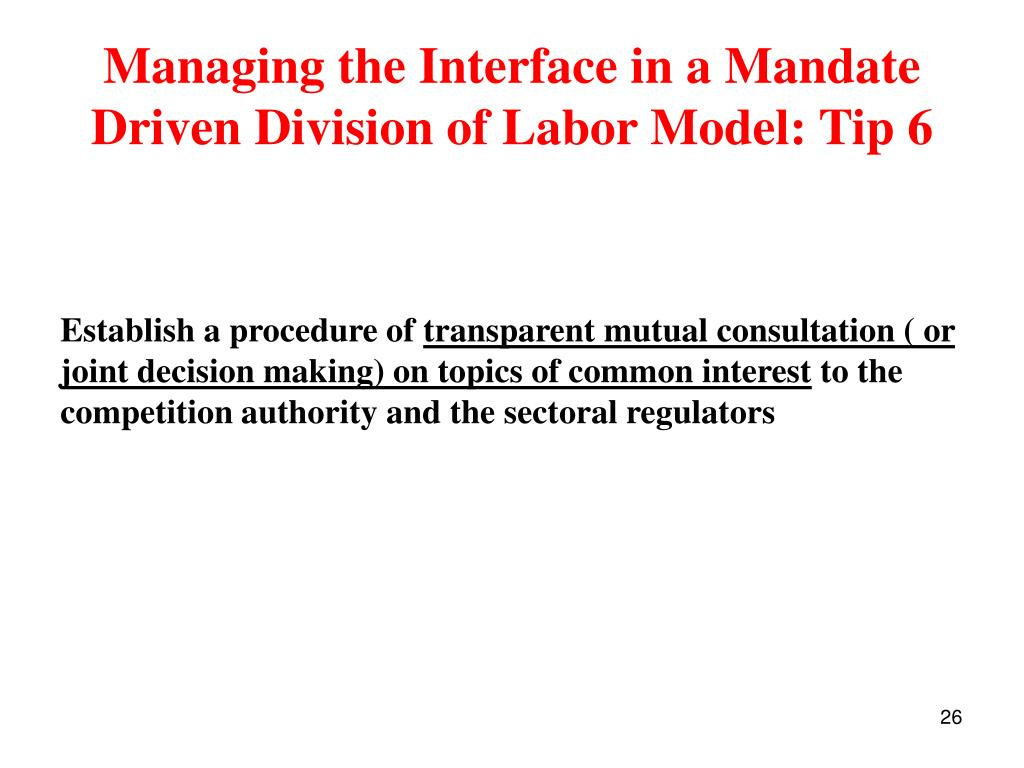 Managing the Interface in a Mandate Driven Division of Labor Model: Tip 6