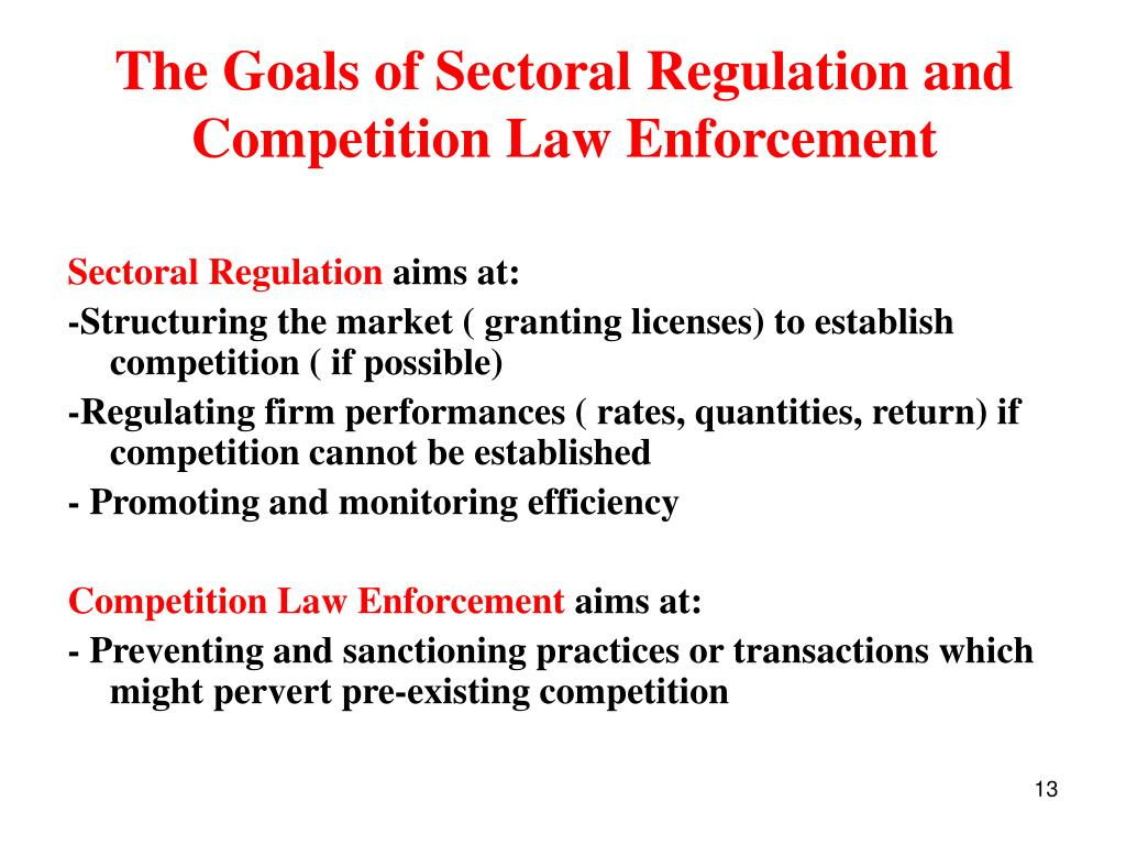 The Goals of Sectoral Regulation and Competition Law Enforcement