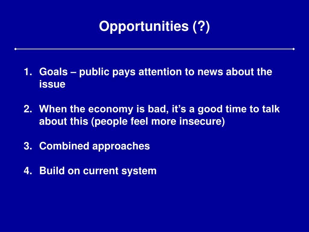 Opportunities (?)