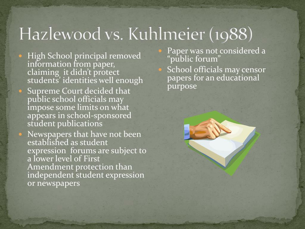 Hazlewood vs. Kuhlmeier (1988)