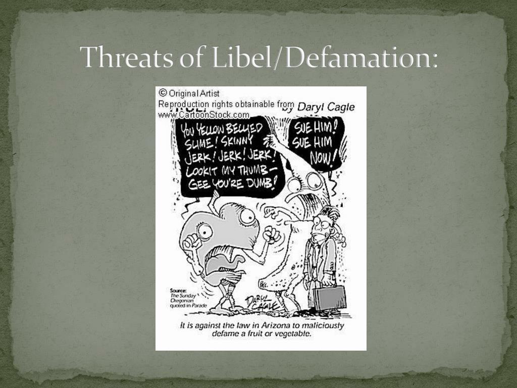 Threats of Libel/Defamation: