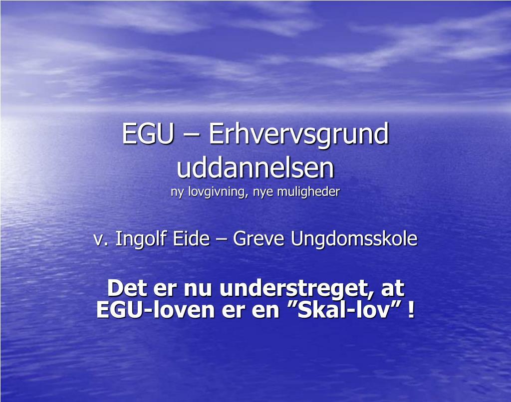 egu erhvervsgrund uddannelsen ny lovgivning nye muligheder