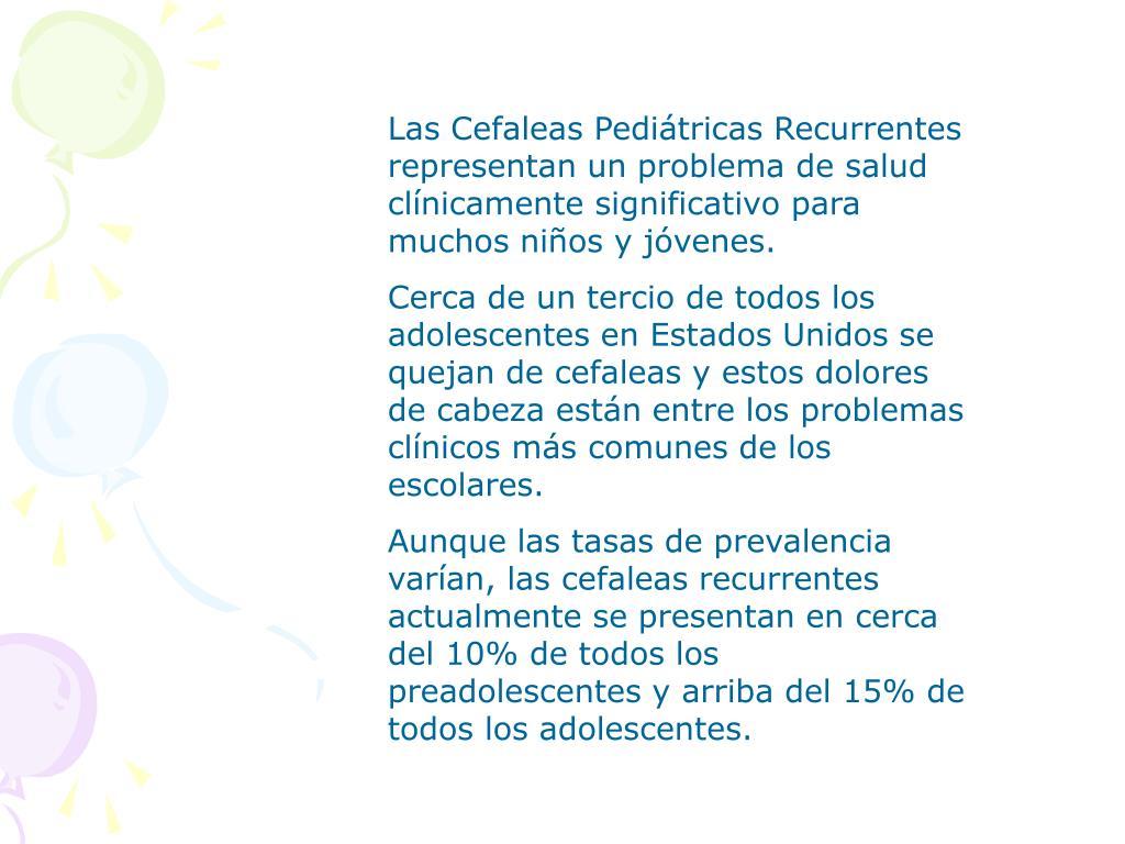 Las Cefaleas Pediátricas Recurrentes representan un problema de salud clínicamente significativo para muchos niños y jóvenes.
