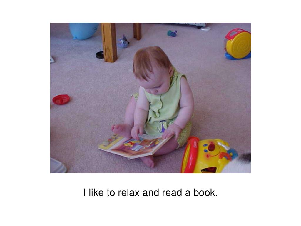I like to relax and read a book.