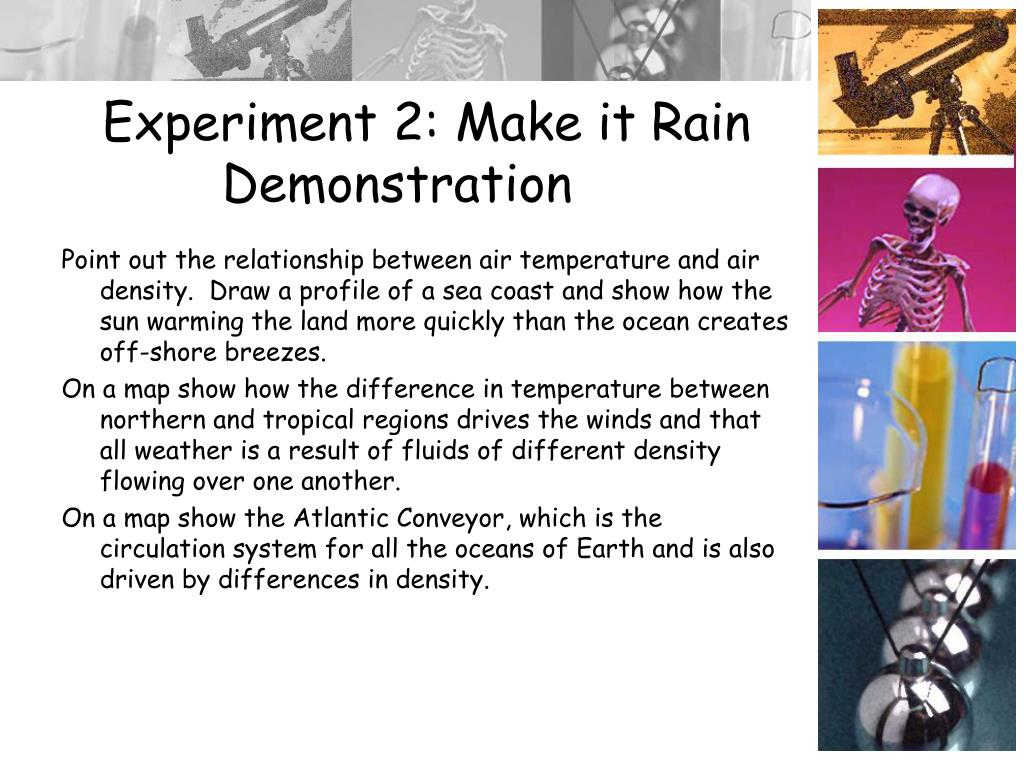 Experiment 2: Make it Rain Demonstration
