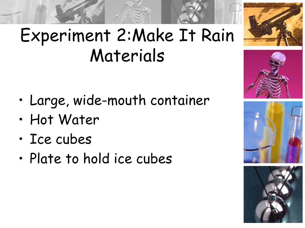 Experiment 2:Make It Rain Materials