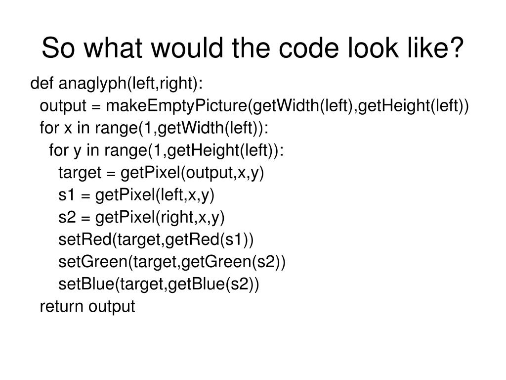 So what would the code look like?