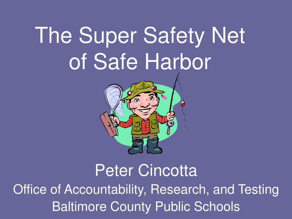 the super safety net of safe harbor