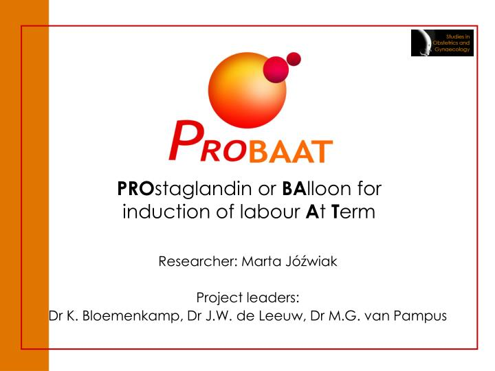 Pro staglandin or ba lloon for induction of labour a t t erm l.jpg