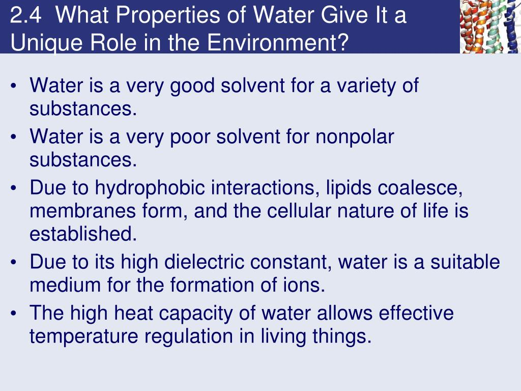 2.4  What Properties of Water Give It a Unique Role in the Environment?