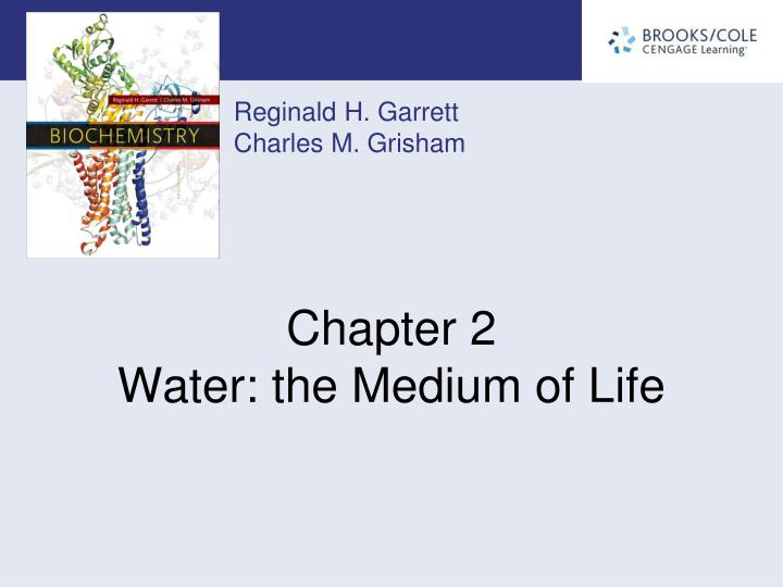 Chapter 2 water the medium of life l.jpg