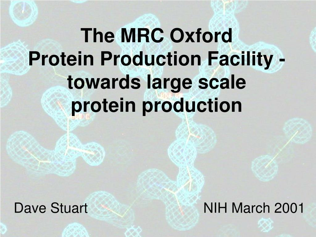 PPT - The MRC Oxford Protein Production Facility - towards ...