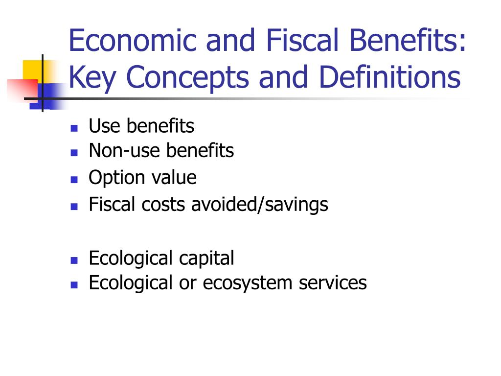 Economic and Fiscal Benefits: