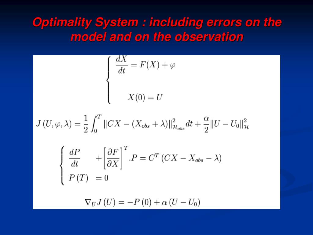 Optimality System : including errors on the model and on the observation