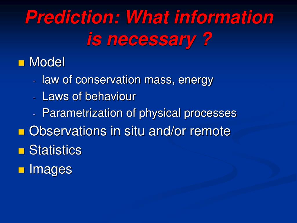Prediction: What information is necessary ?