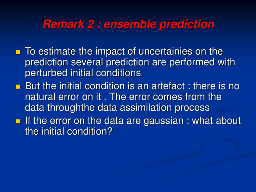 Remark 2 : ensemble prediction