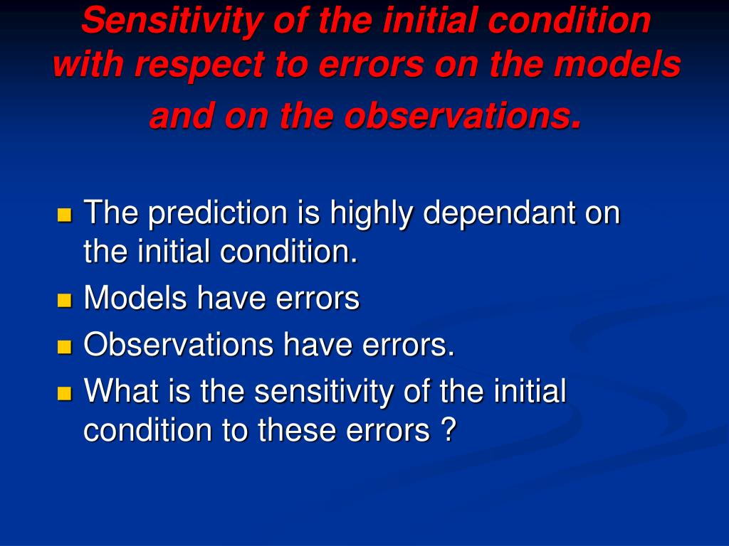 Sensitivity of the initial condition with respect to errors on the models and on the observations