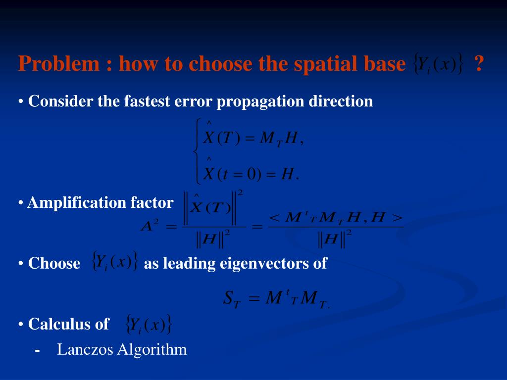 Problem : how to choose the spatial base            ?