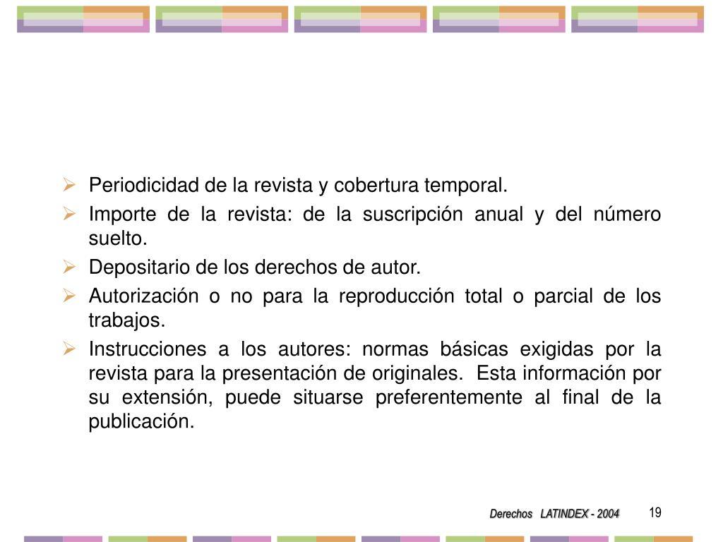 Periodicidad de la revista y cobertura temporal.