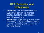 dft reliability and robustness