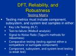 dft reliability and robustness testing matrix