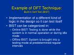 example of dft technique built in self test bist