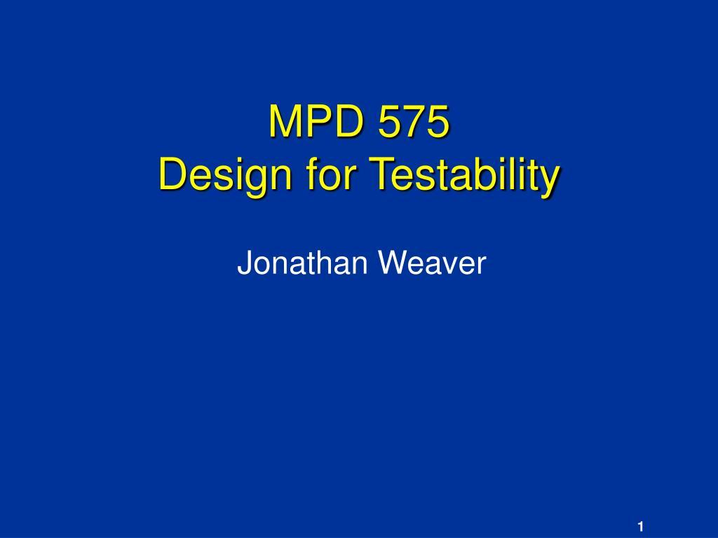mpd 575 design for testability