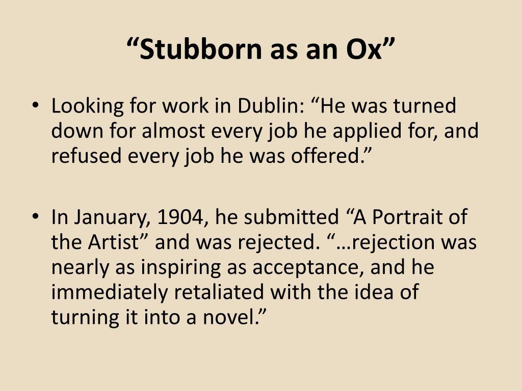 """""""Stubborn as an Ox"""""""
