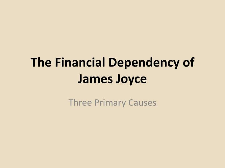 The financial dependency of james joyce l.jpg