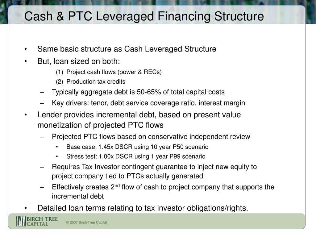 Cash & PTC Leveraged Financing Structure