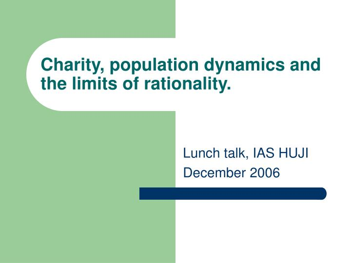 Charity population dynamics and the limits of rationality
