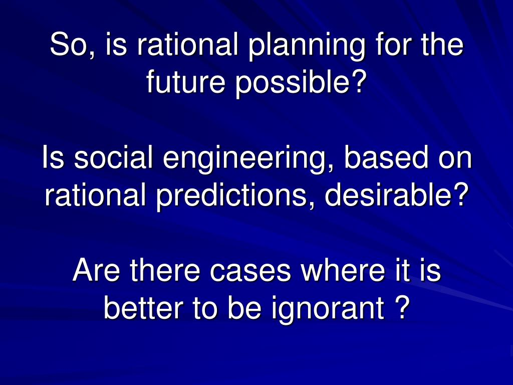 So, is rational planning for the future possible?