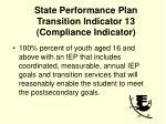 state performance plan transition indicator 13 compliance indicator