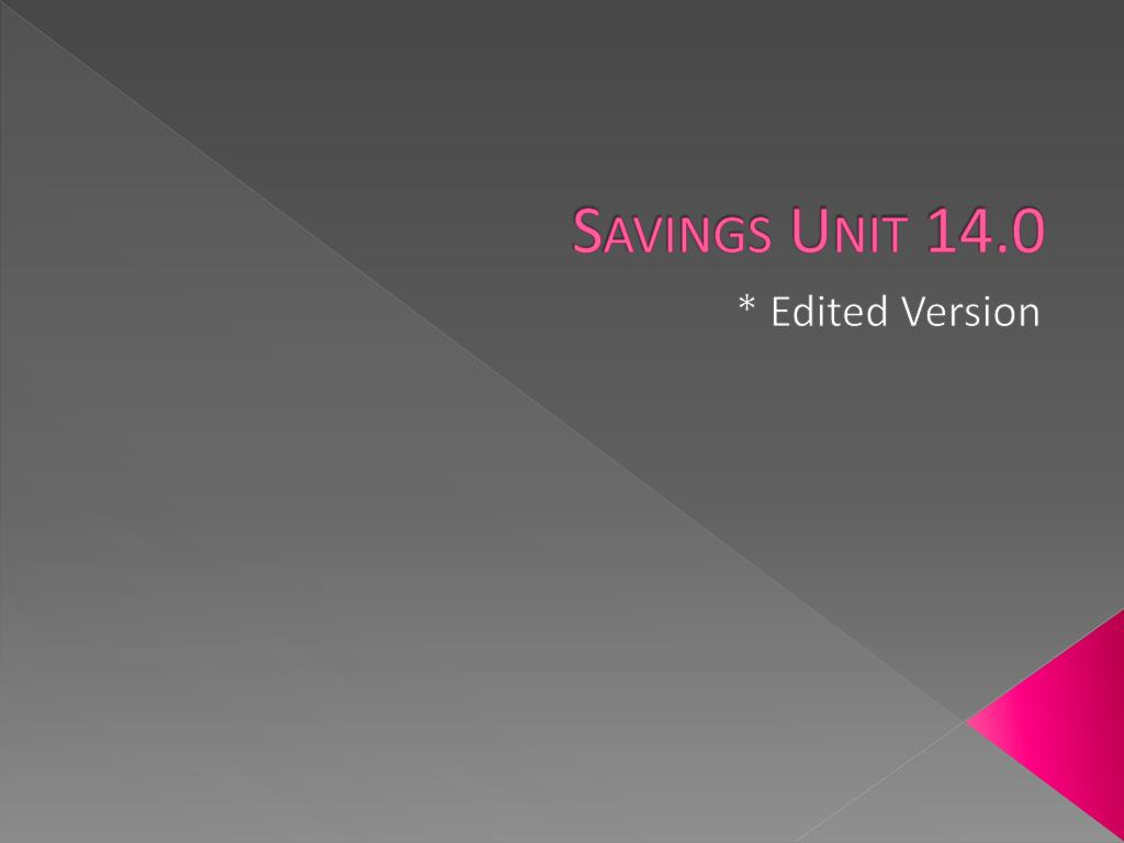 Savings Unit 14.0