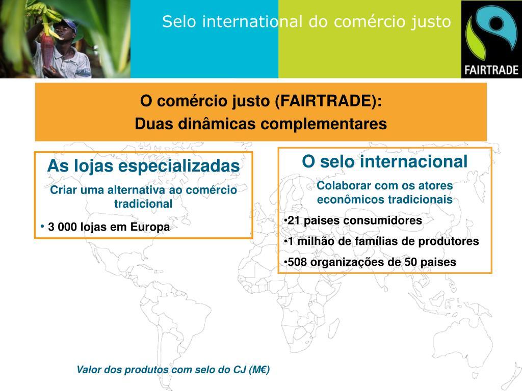 O comércio justo (FAIRTRADE):