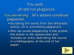 you said jill did not plagiarize