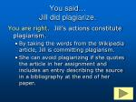 you said jill did plagiarize