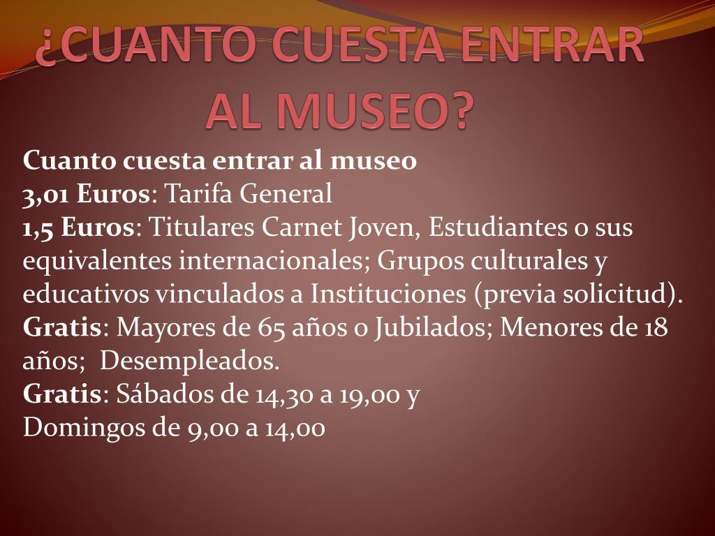 ¿CUANTO CUESTA ENTRAR AL MUSEO?