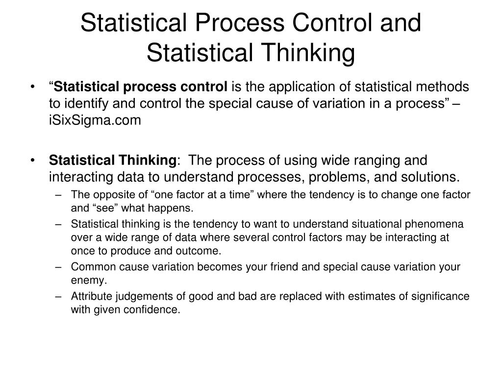 Statistical Process Control and Statistical Thinking