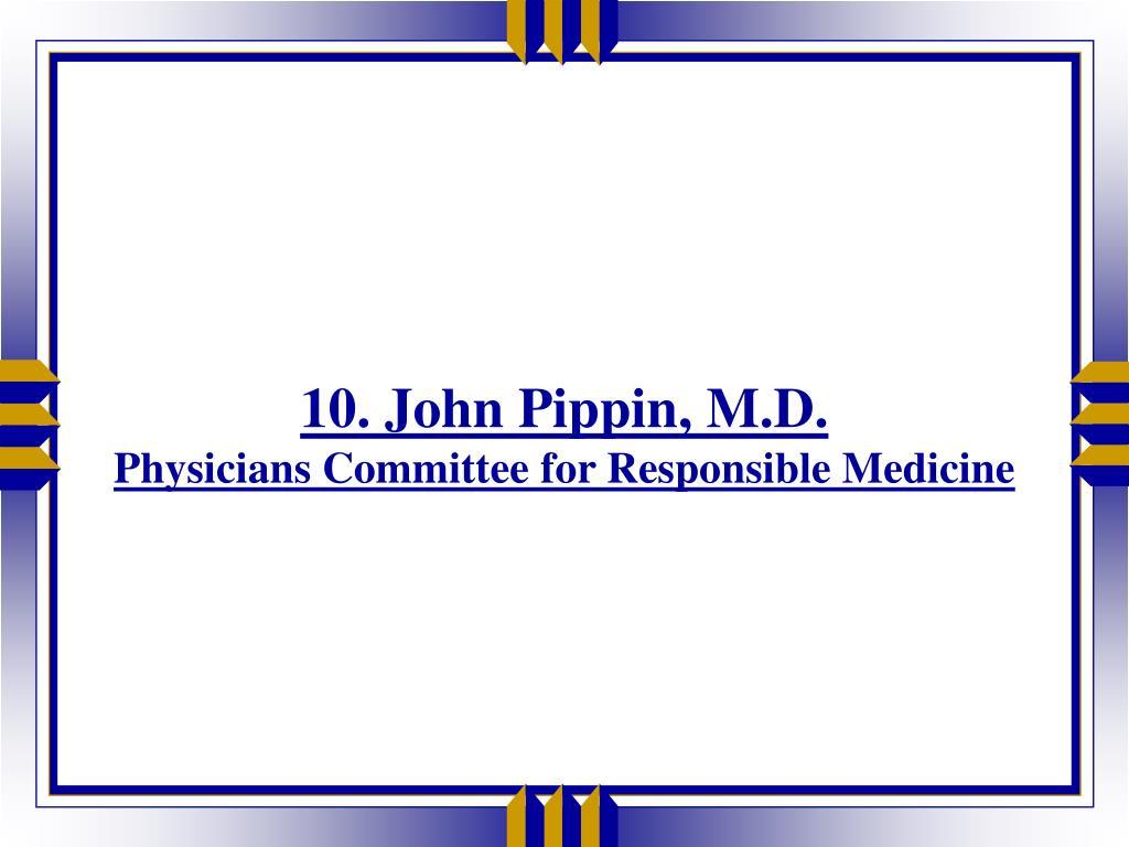 10. John Pippin, M.D.