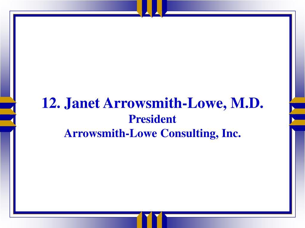 12. Janet Arrowsmith-Lowe, M.D.