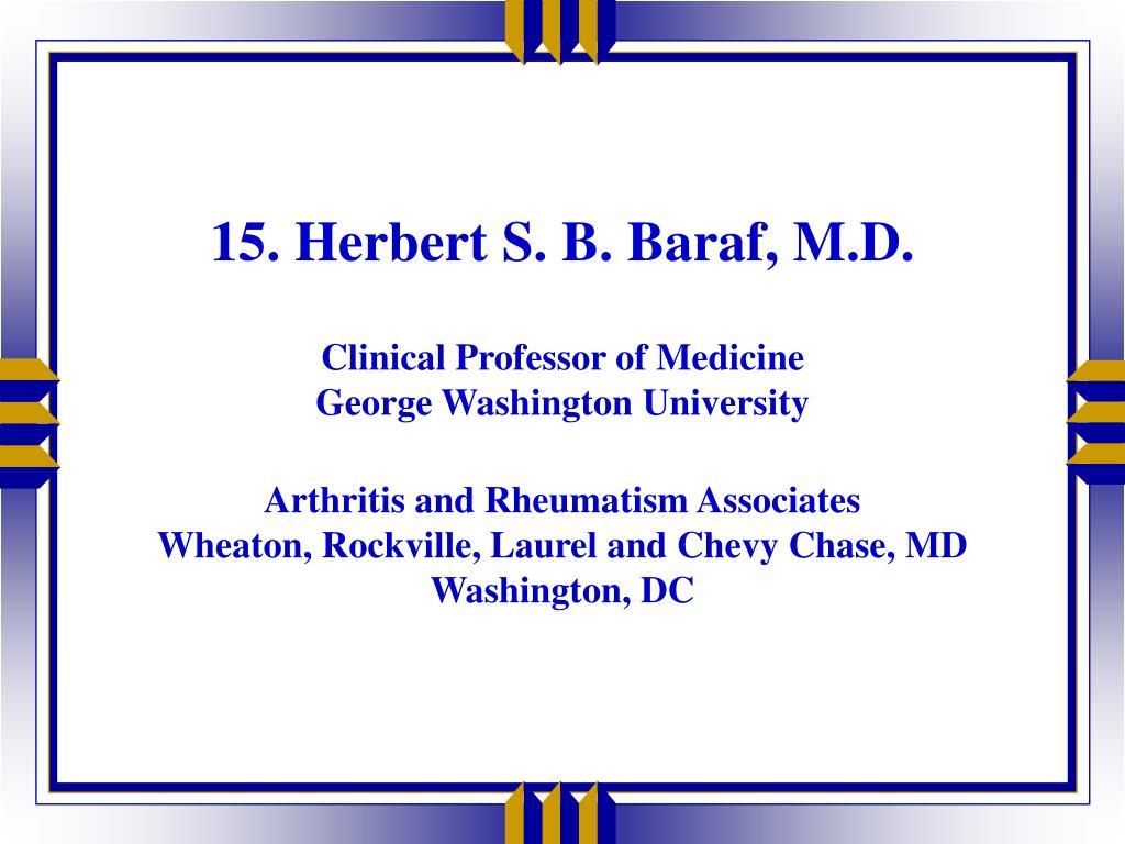 15. Herbert S. B. Baraf, M.D.